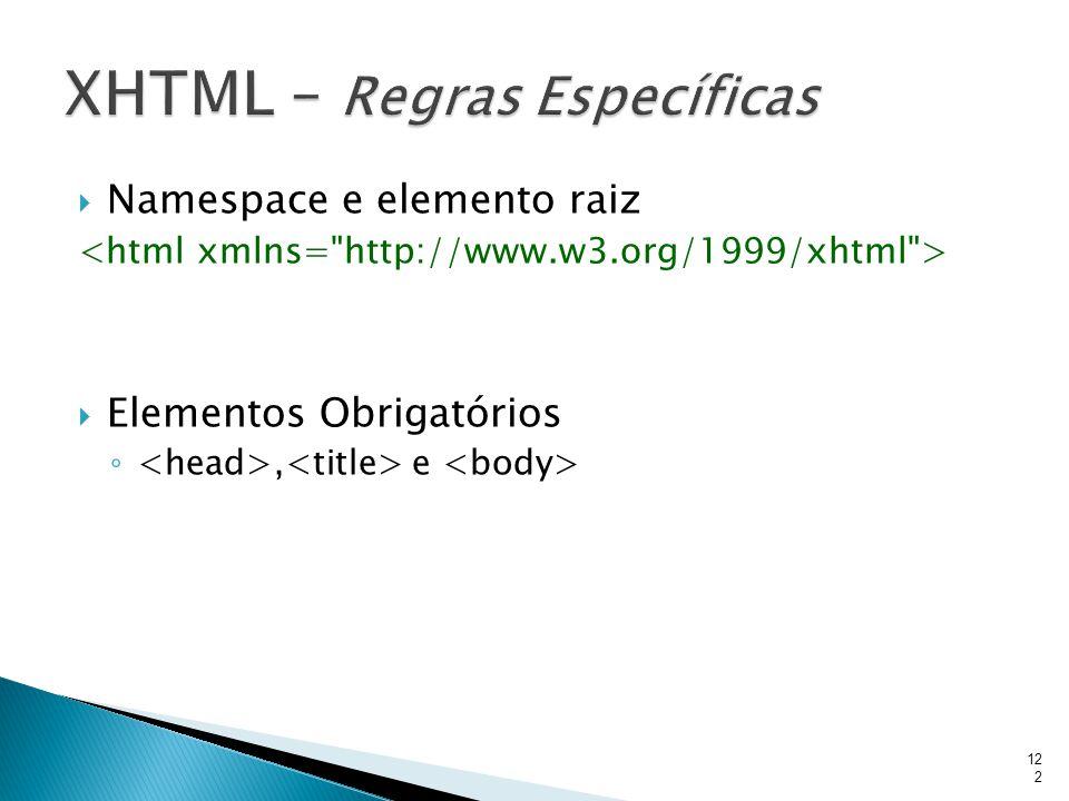 XHTML – Regras Específicas