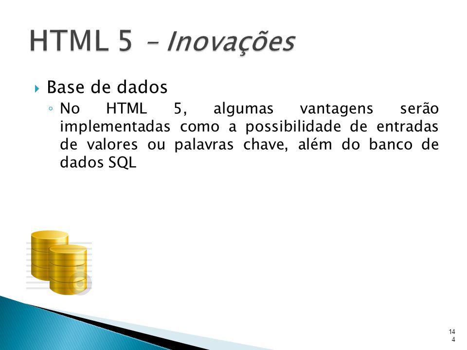 HTML 5 – Inovações Base de dados