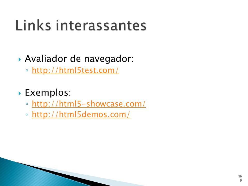 Links interassantes Avaliador de navegador: Exemplos: