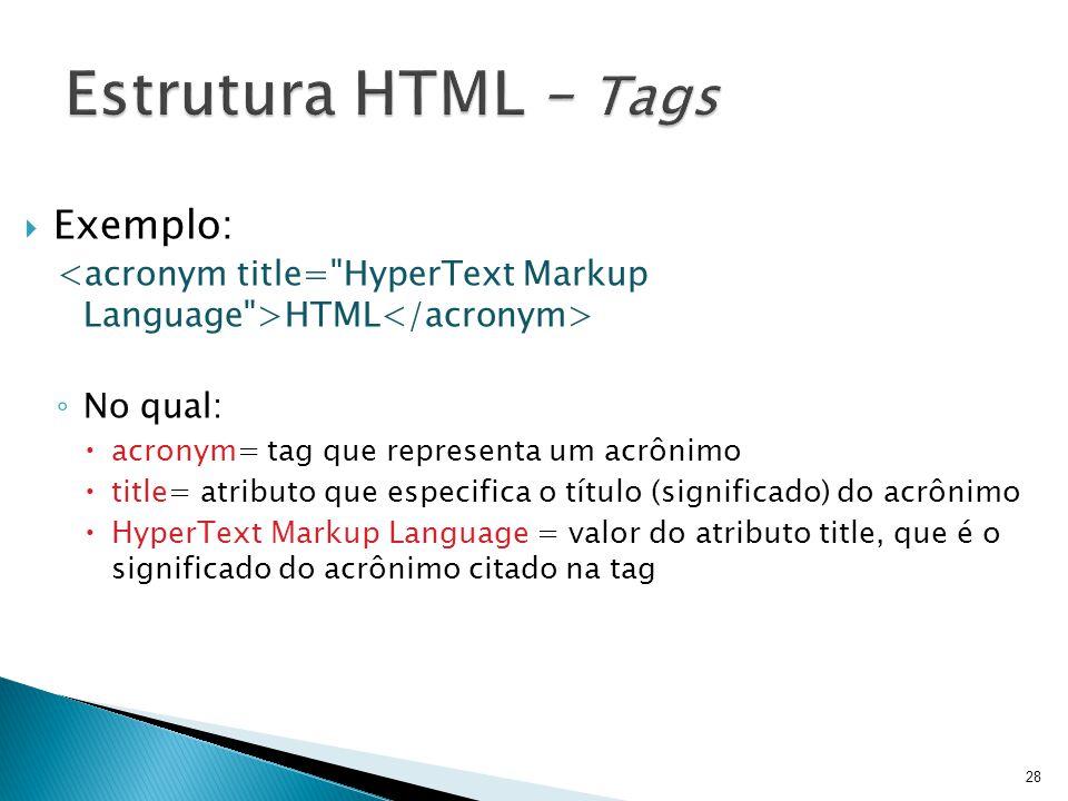 Estrutura HTML – Tags Exemplo: