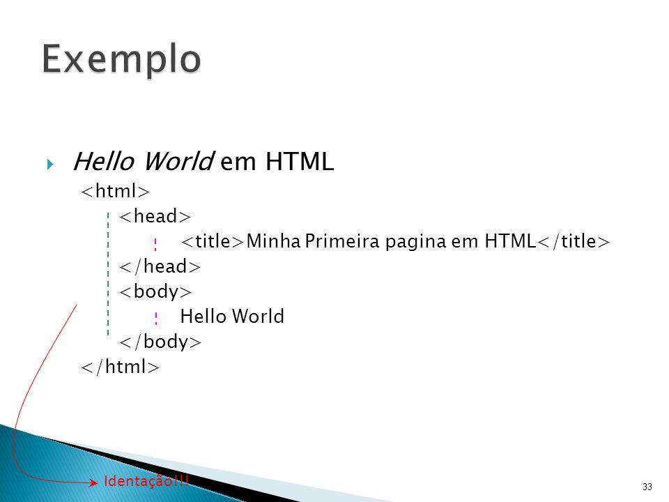 Exemplo Hello World em HTML <html> <head>