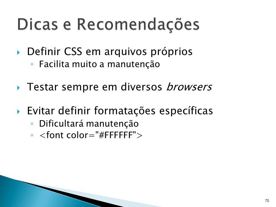 Dicas e Recomendações Definir CSS em arquivos próprios