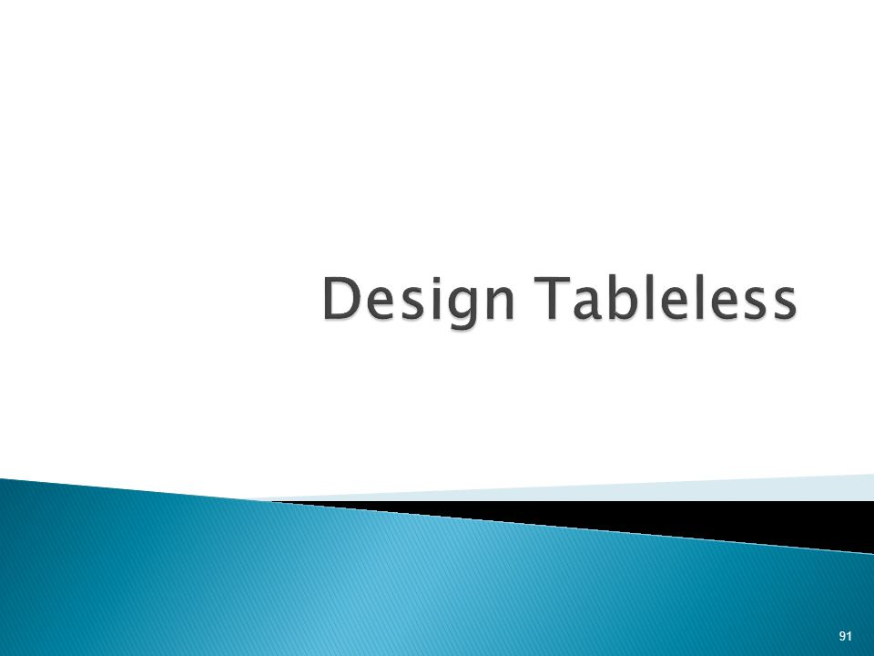 Design Tableless