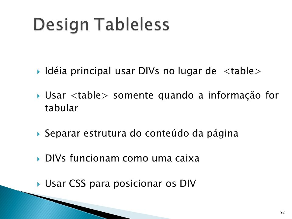Design Tableless Idéia principal usar DIVs no lugar de <table>