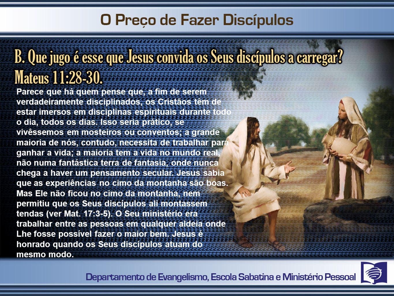 Parece que há quem pense que, a fim de serem verdadeiramente disciplinados, os Cristãos têm de estar imersos em disciplinas espirituais durante todo o dia, todos os dias.