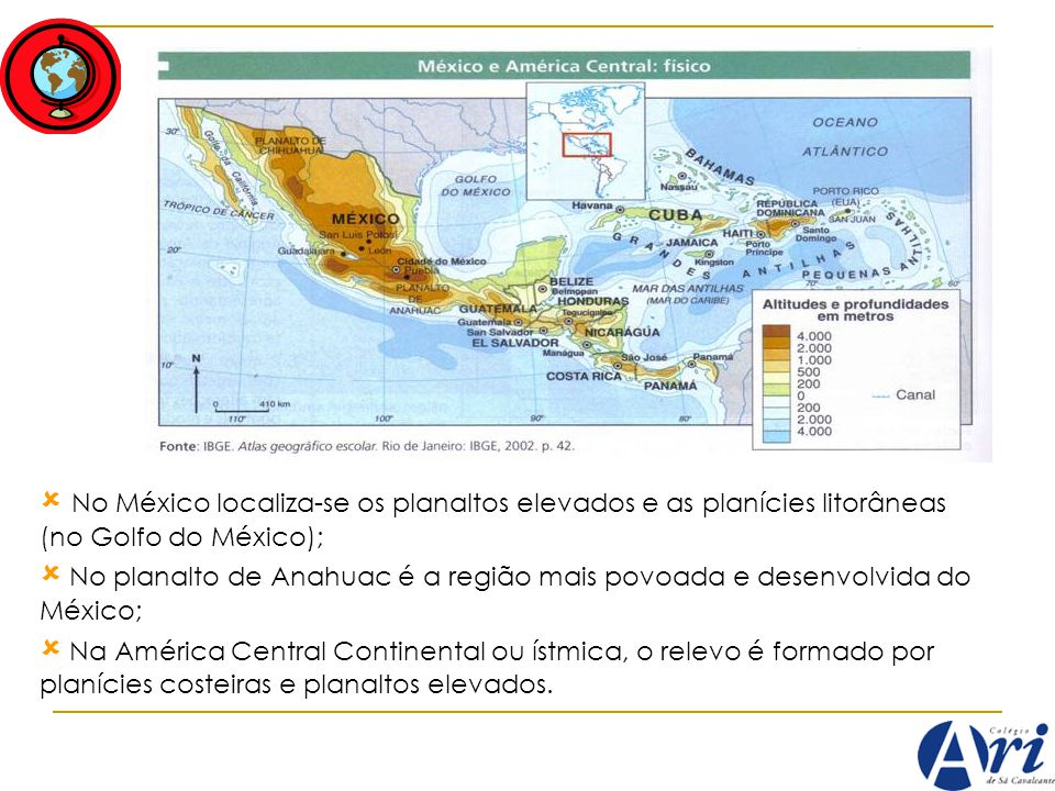  No México localiza-se os planaltos elevados e as planícies litorâneas (no Golfo do México);
