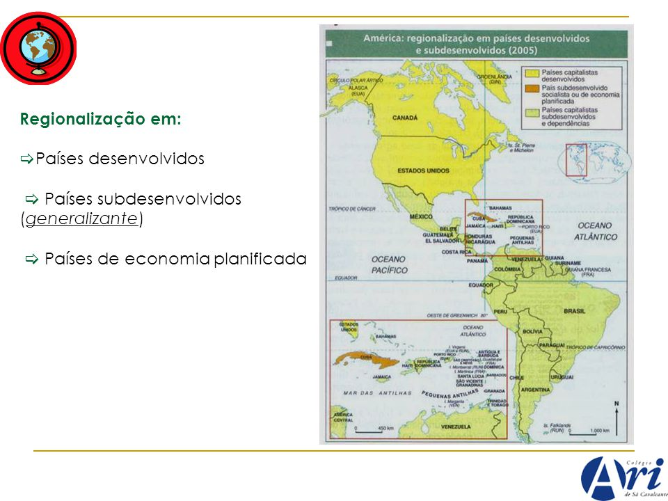 Regionalização em: Países desenvolvidos  Países subdesenvolvidos (generalizante)  Países de economia planificada