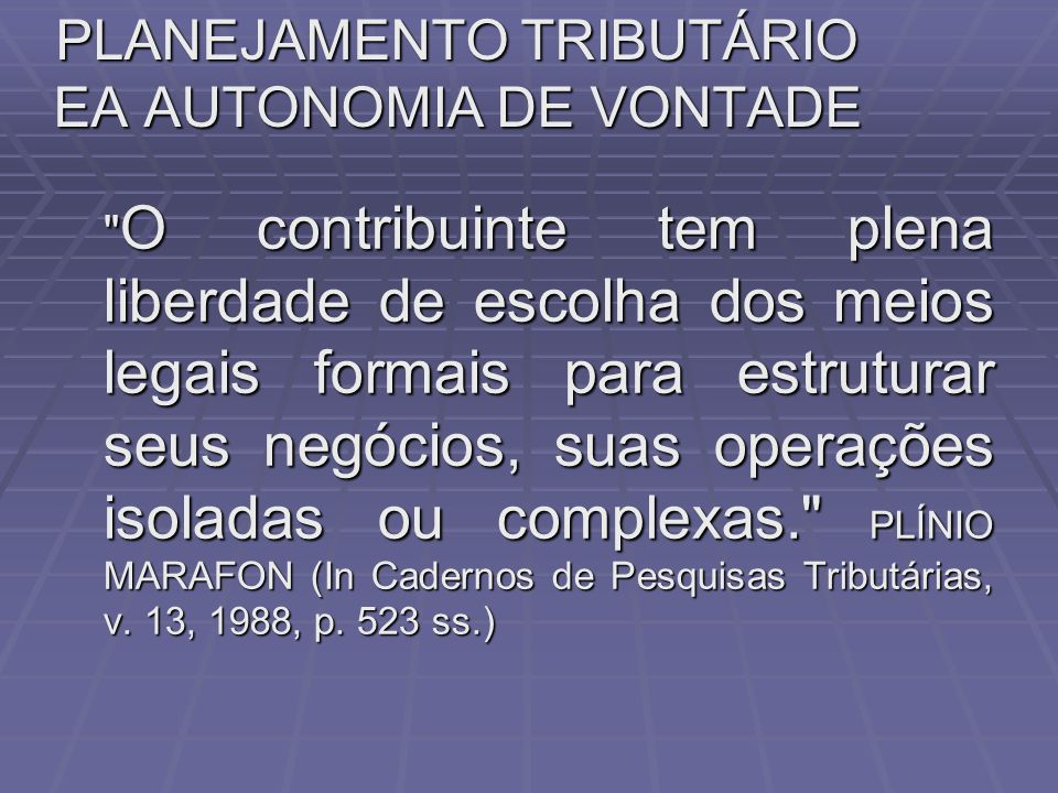PLANEJAMENTO TRIBUTÁRIO EA AUTONOMIA DE VONTADE