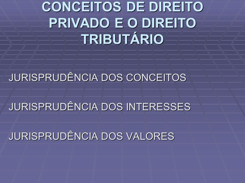 CONCEITOS DE DIREITO PRIVADO E O DIREITO TRIBUTÁRIO