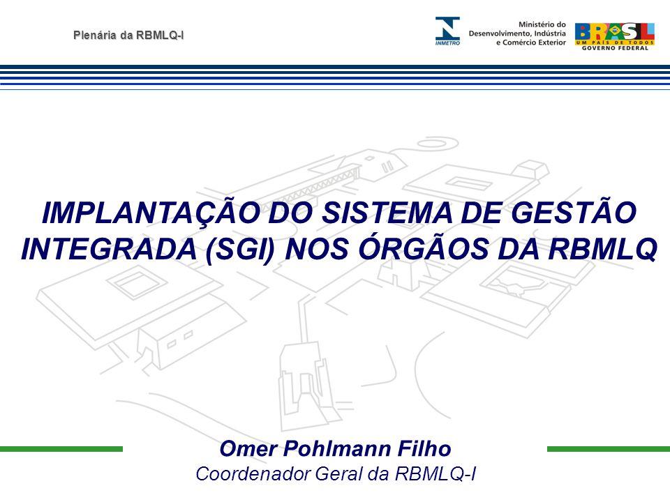 IMPLANTAÇÃO DO SISTEMA DE GESTÃO INTEGRADA (SGI) NOS ÓRGÃOS DA RBMLQ