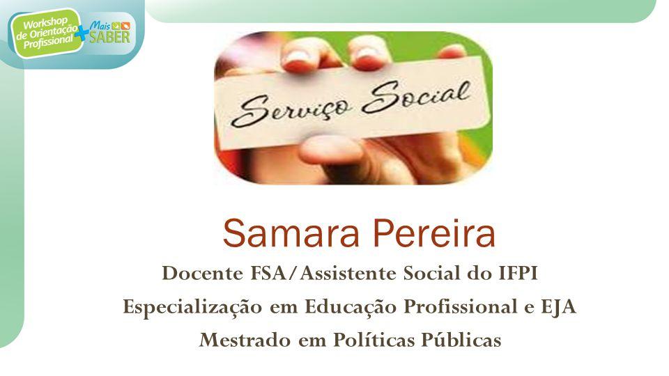 Samara Pereira Docente FSA/Assistente Social do IFPI