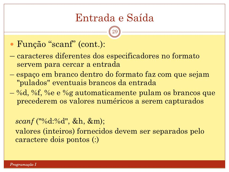 Entrada e Saída Função scanf (cont.):