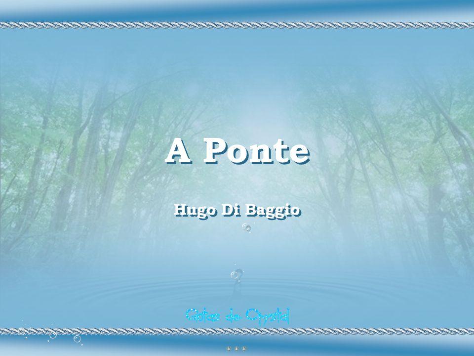 A Ponte Hugo Di Baggio