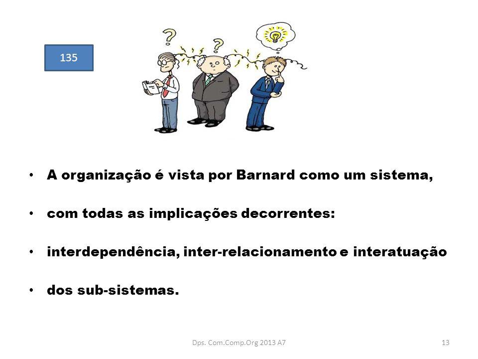 A organização é vista por Barnard como um sistema,