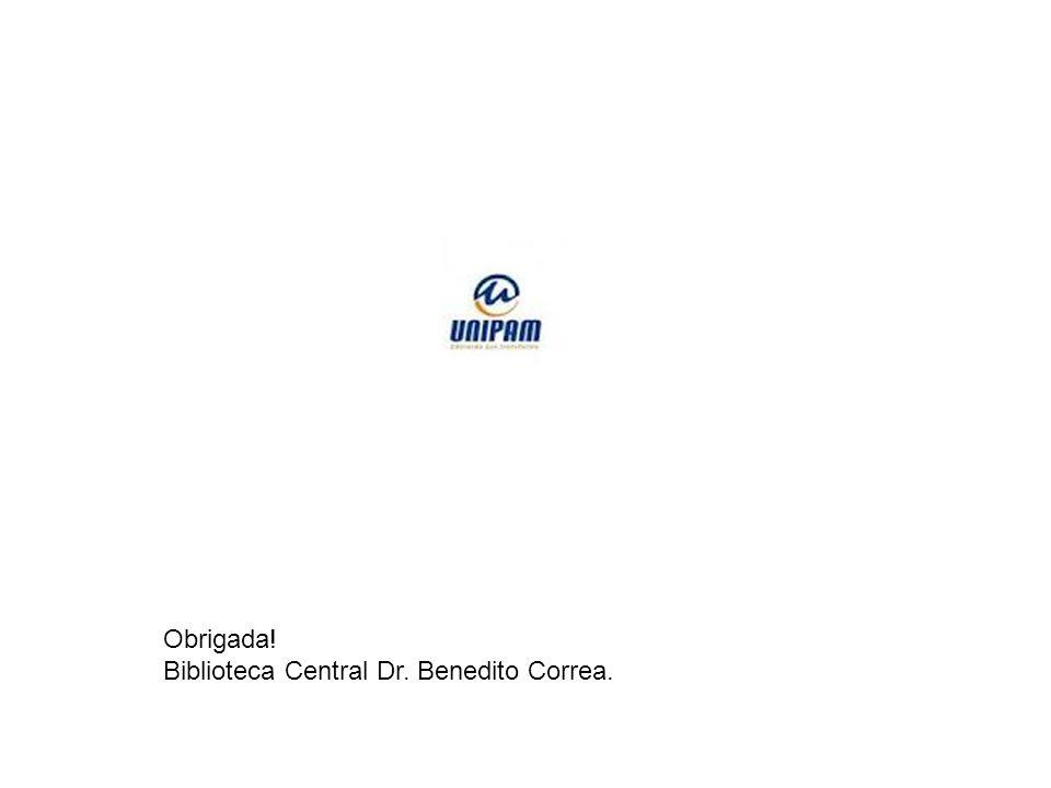 Obrigada! Biblioteca Central Dr. Benedito Correa.