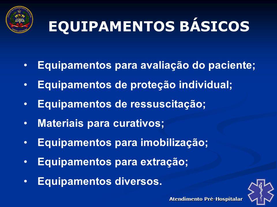 EQUIPAMENTOS BÁSICOS Equipamentos para avaliação do paciente;