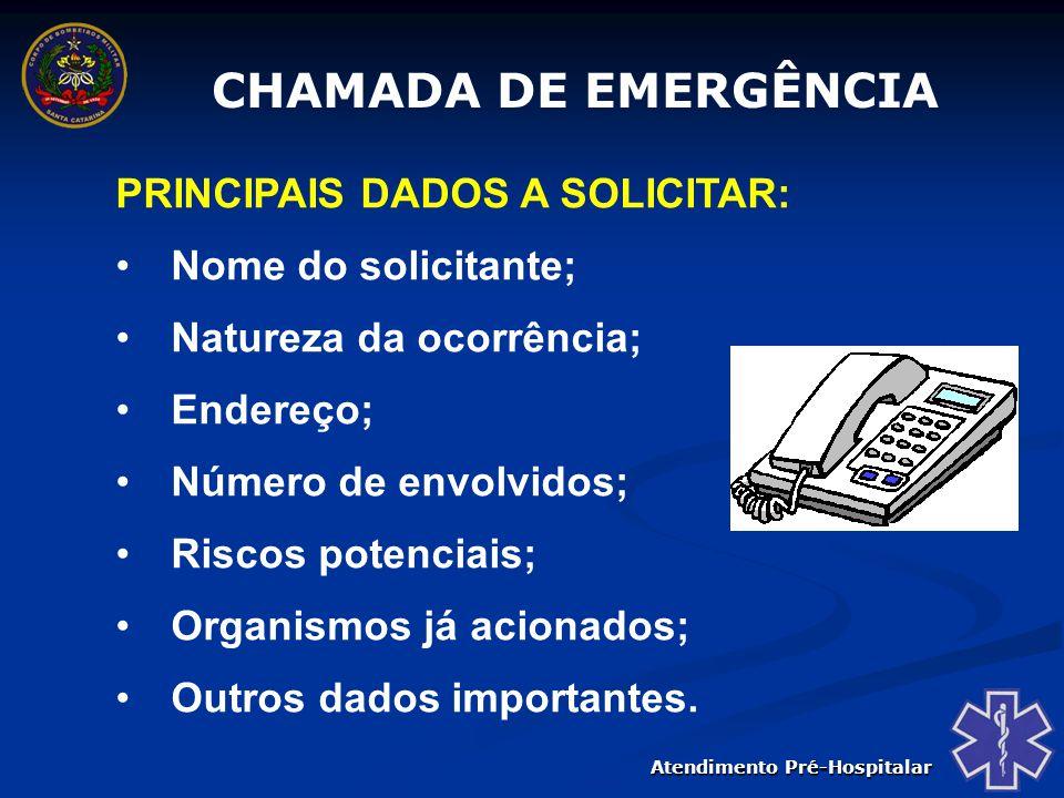CHAMADA DE EMERGÊNCIA PRINCIPAIS DADOS A SOLICITAR:
