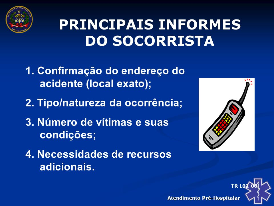 PRINCIPAIS INFORMES DO SOCORRISTA