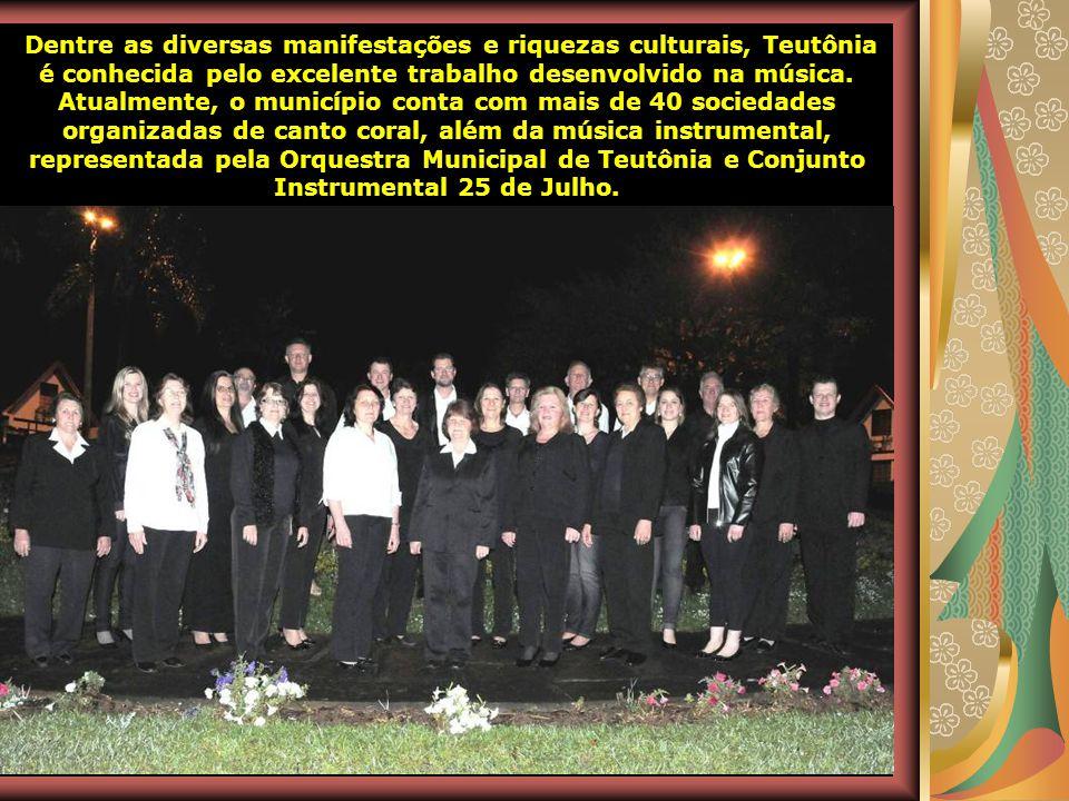 Dentre as diversas manifestações e riquezas culturais, Teutônia é conhecida pelo excelente trabalho desenvolvido na música.