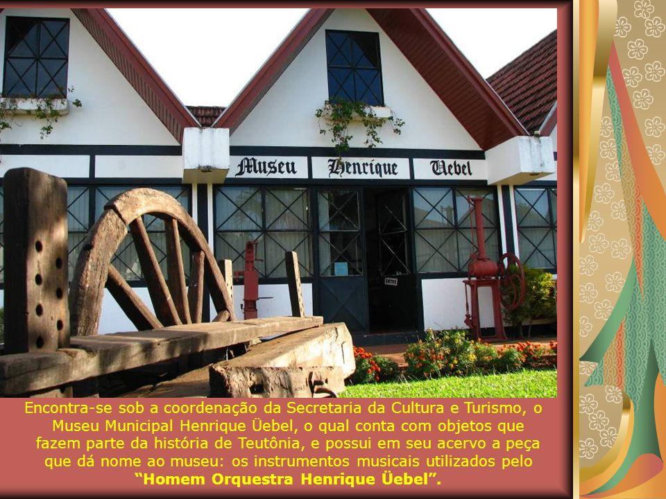 Encontra-se sob a coordenação da Secretaria da Cultura e Turismo, o Museu Municipal Henrique Üebel, o qual conta com objetos que fazem parte da história de Teutônia, e possui em seu acervo a peça que dá nome ao museu: os instrumentos musicais utilizados pelo Homem Orquestra Henrique Üebel .
