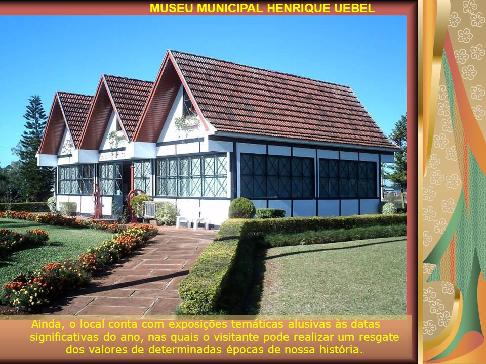 MUSEU MUNICIPAL HENRIQUE UEBEL
