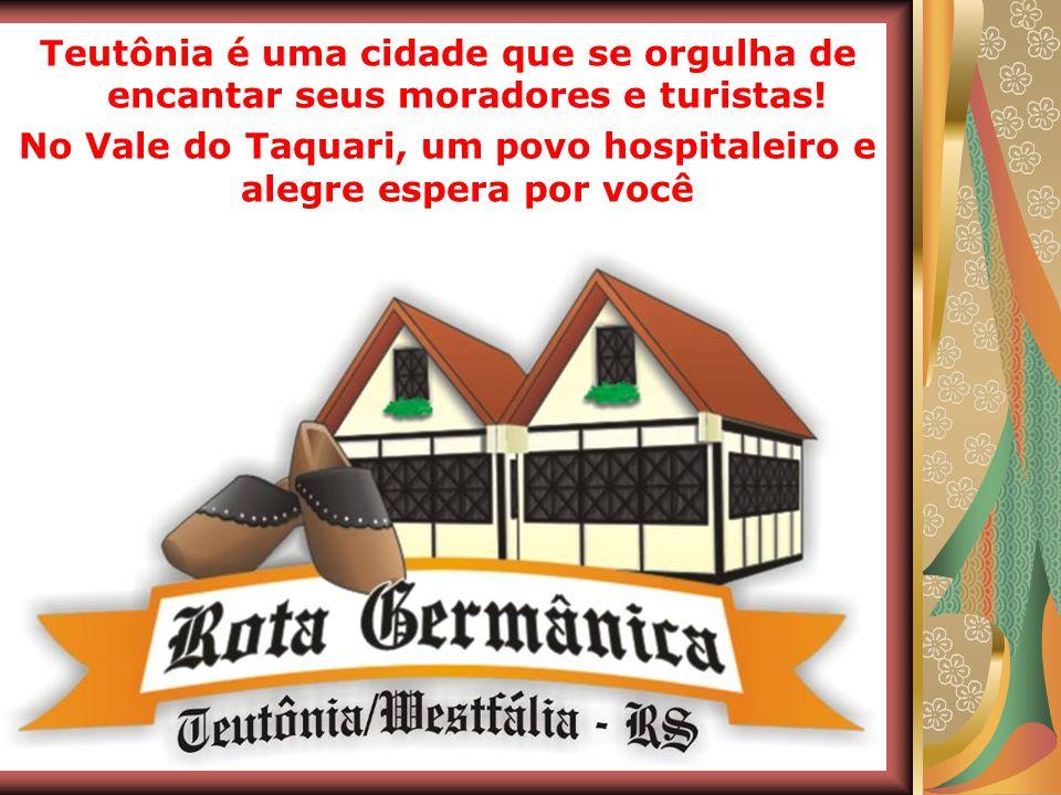 No Vale do Taquari, um povo hospitaleiro e alegre espera por você