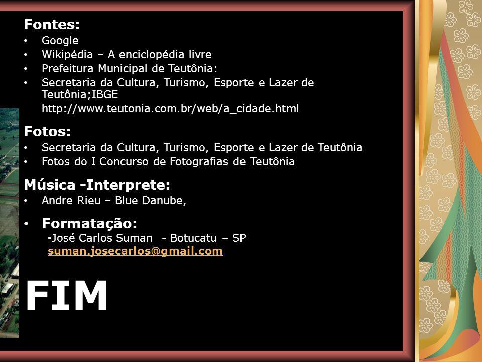 FIM Fontes: Fotos: Música -Interprete: Formatação: Google