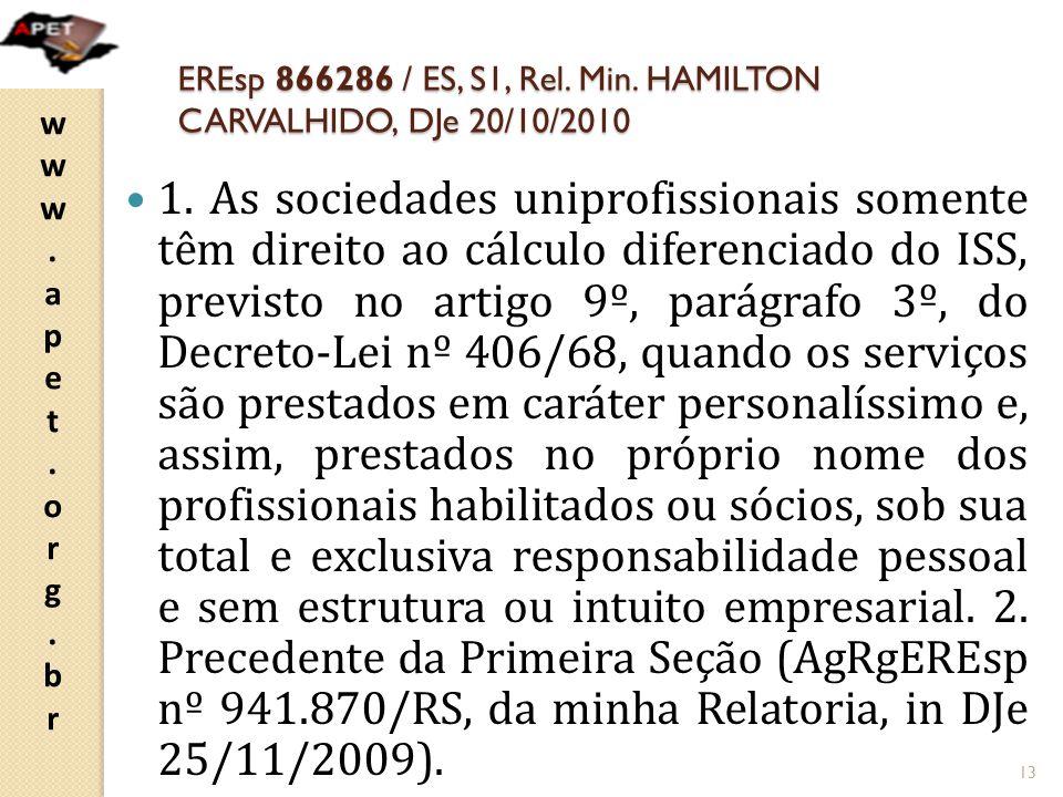 EREsp 866286 / ES, S1, Rel. Min. HAMILTON CARVALHIDO, DJe 20/10/2010