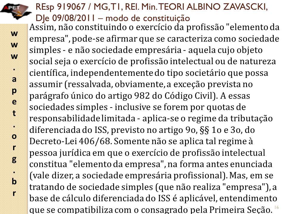 REsp 919067 / MG, T1, REl. Min. TEORI ALBINO ZAVASCKI, DJe 09/08/2011 – modo de constituição