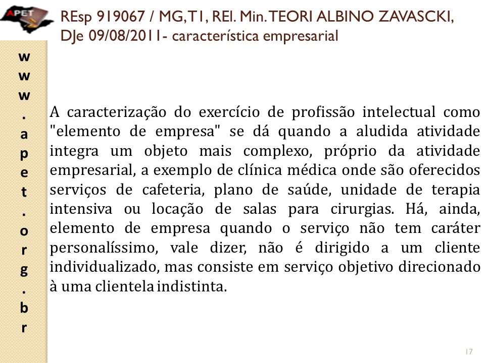 REsp 919067 / MG, T1, REl. Min. TEORI ALBINO ZAVASCKI, DJe 09/08/2011- característica empresarial
