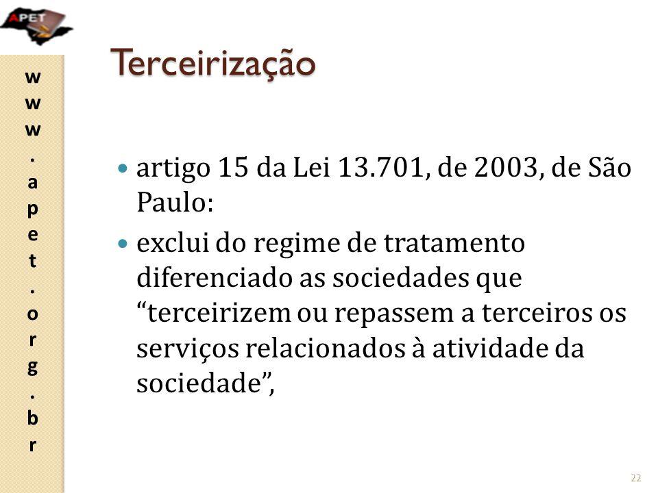 Terceirização artigo 15 da Lei 13.701, de 2003, de São Paulo: