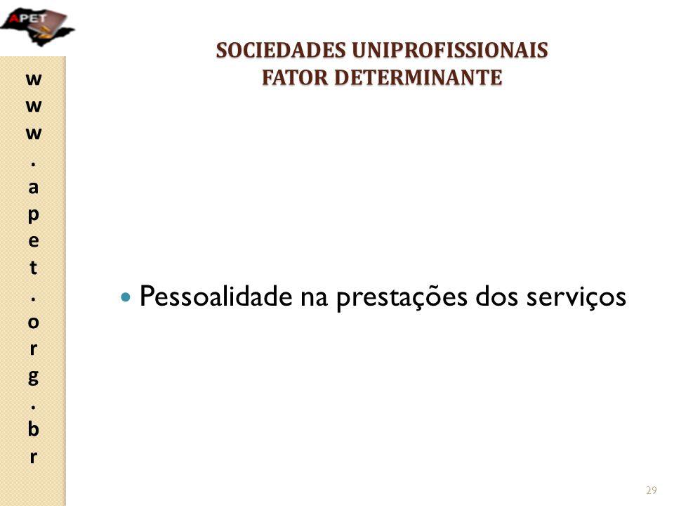 SOCIEDADES UNIPROFISSIONAIS FATOR DETERMINANTE