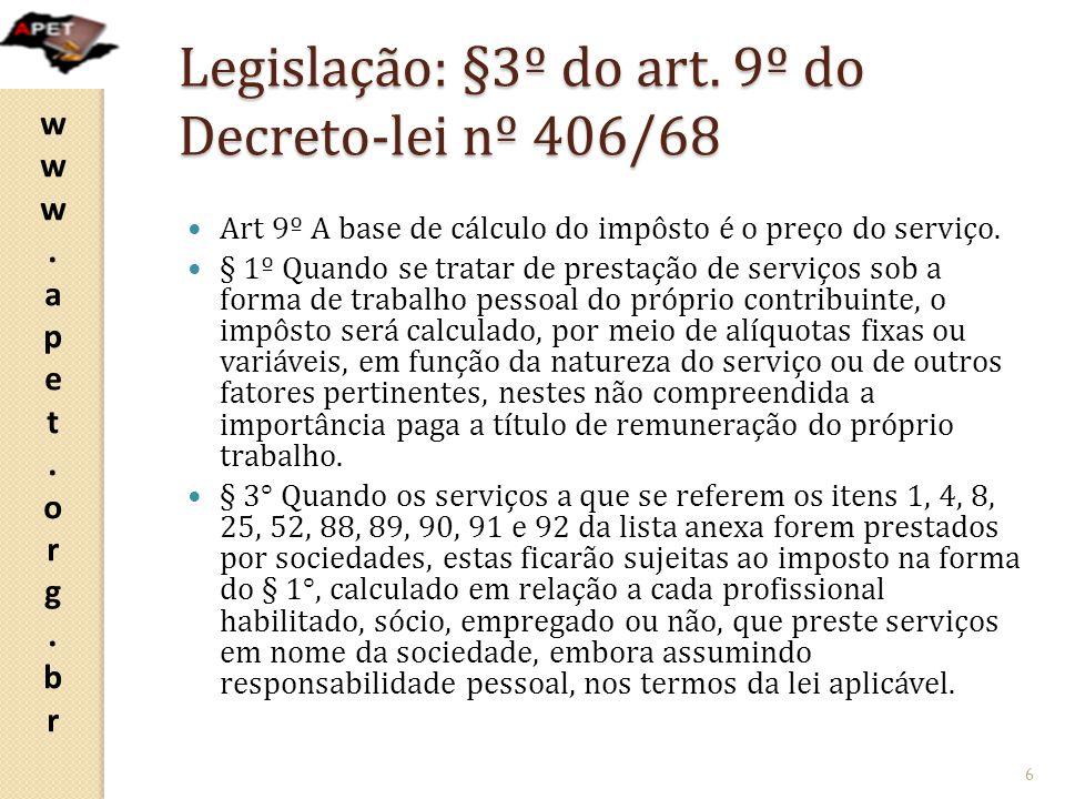 Legislação: §3º do art. 9º do Decreto-lei nº 406/68