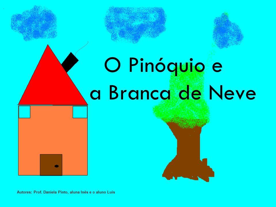 O Pinóquio e a Branca de Neve