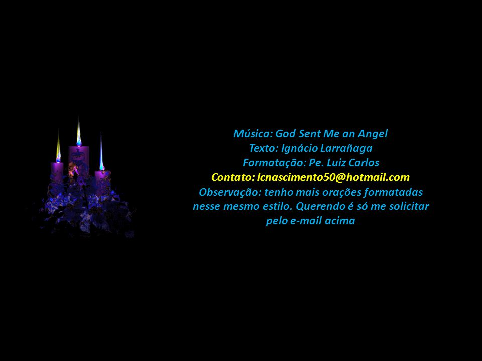 Música: God Sent Me an Angel Texto: Ignácio Larrañaga