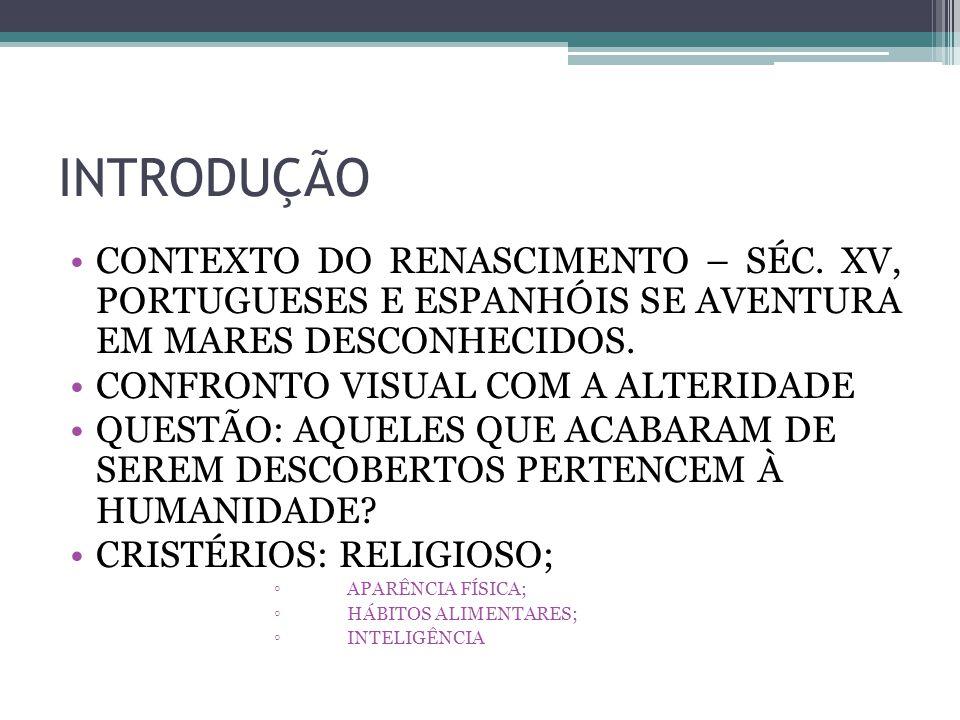 INTRODUÇÃO CONTEXTO DO RENASCIMENTO – SÉC. XV, PORTUGUESES E ESPANHÓIS SE AVENTURA EM MARES DESCONHECIDOS.