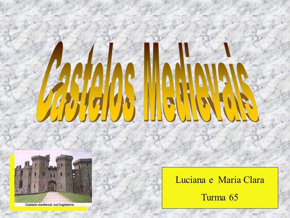 Castelos Medievais Luciana e Maria Clara Turma 65