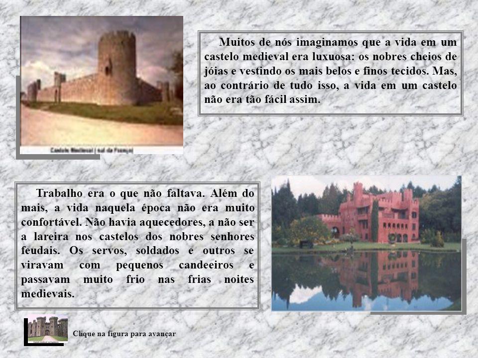 Muitos de nós imaginamos que a vida em um castelo medieval era luxuosa: os nobres cheios de jóias e vestindo os mais belos e finos tecidos. Mas, ao contrário de tudo isso, a vida em um castelo não era tão fácil assim.