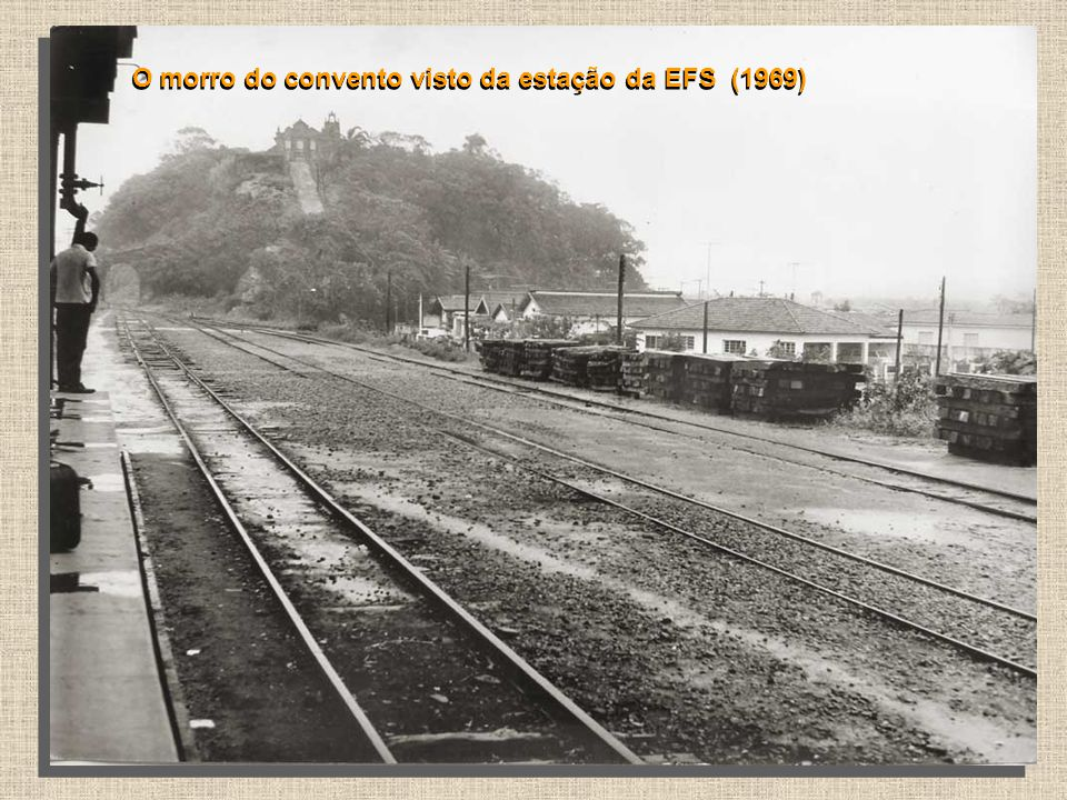 O morro do convento visto da estação da EFS (1969)
