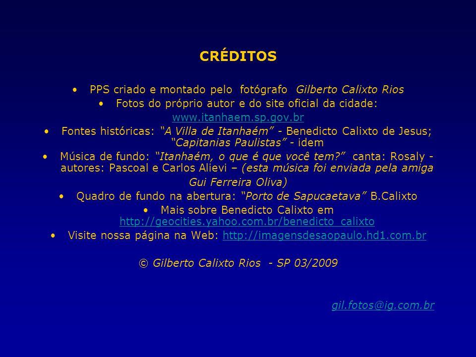 CRÉDITOS PPS criado e montado pelo fotógrafo Gilberto Calixto Rios
