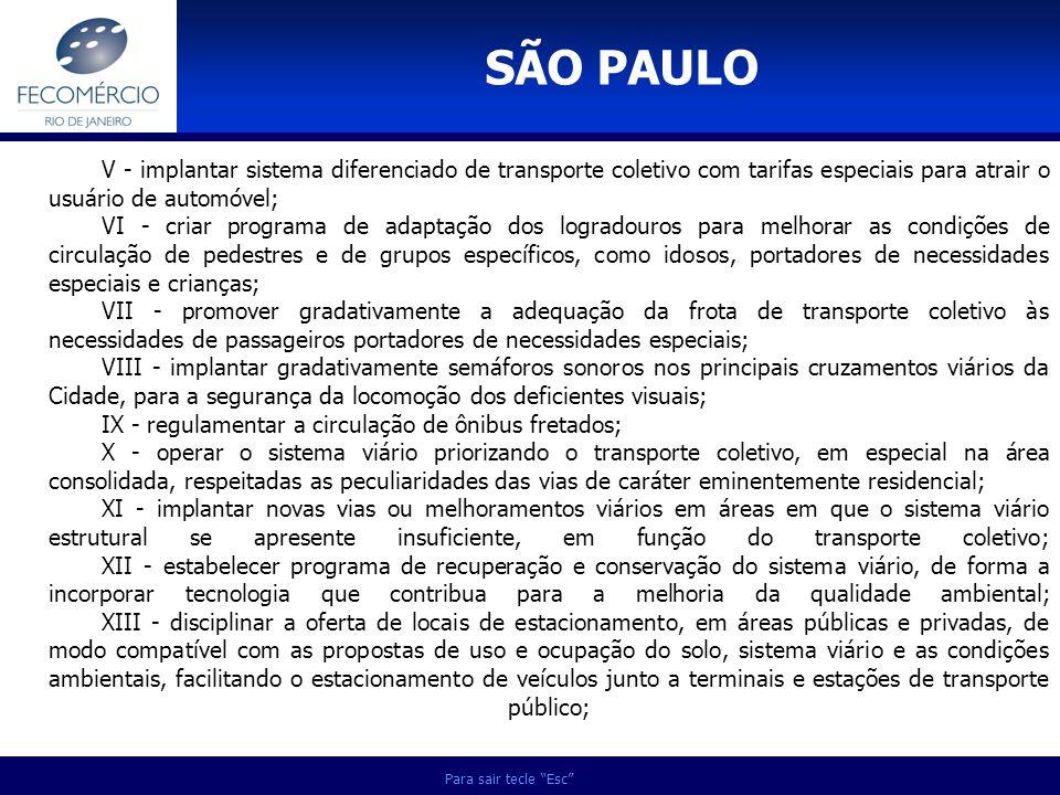 SÃO PAULO V - implantar sistema diferenciado de transporte coletivo com tarifas especiais para atrair o usuário de automóvel;