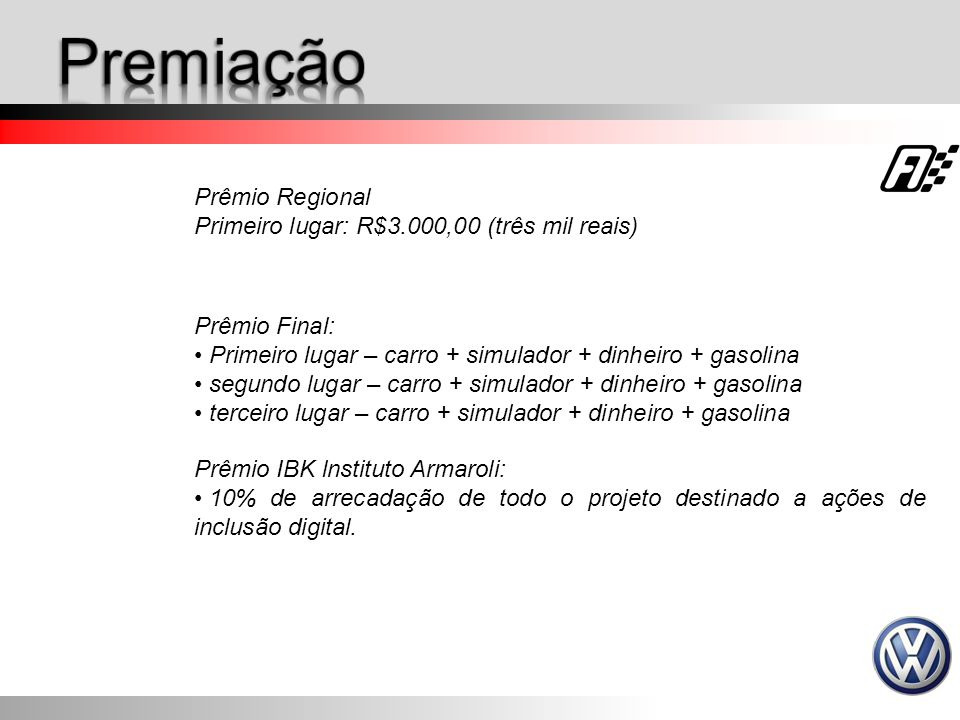 Premiação Prêmio Regional Primeiro lugar: R$3.000,00 (três mil reais)