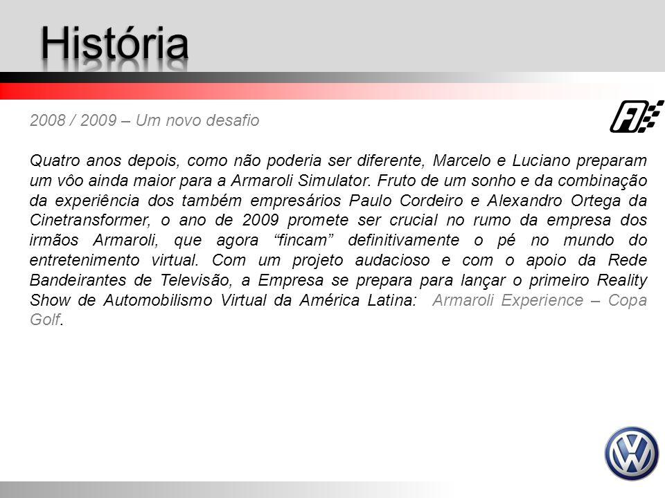 História 2008 / 2009 – Um novo desafio