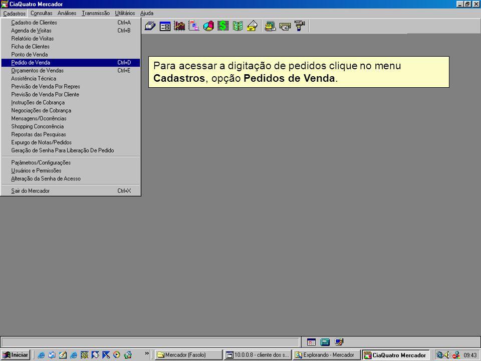 Para acessar a digitação de pedidos clique no menu Cadastros, opção Pedidos de Venda.