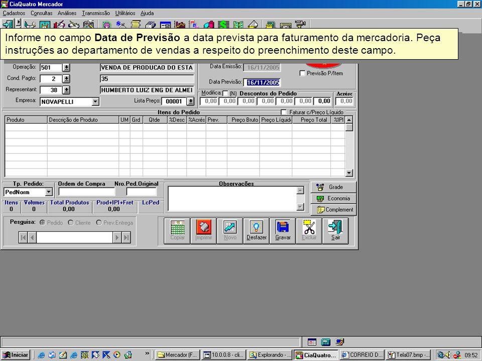 Informe no campo Data de Previsão a data prevista para faturamento da mercadoria.