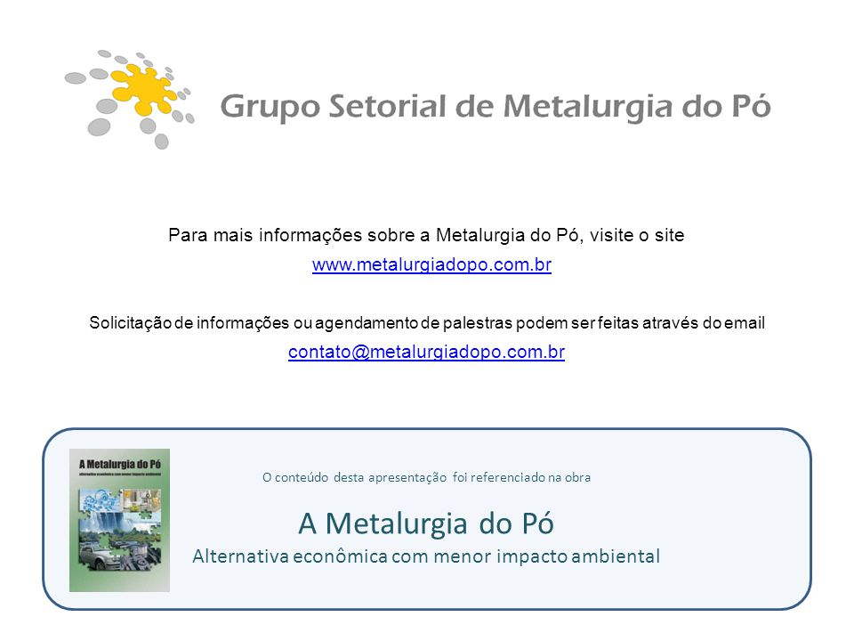 A Metalurgia do Pó Alternativa econômica com menor impacto ambiental
