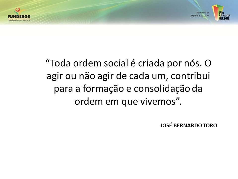 Toda ordem social é criada por nós