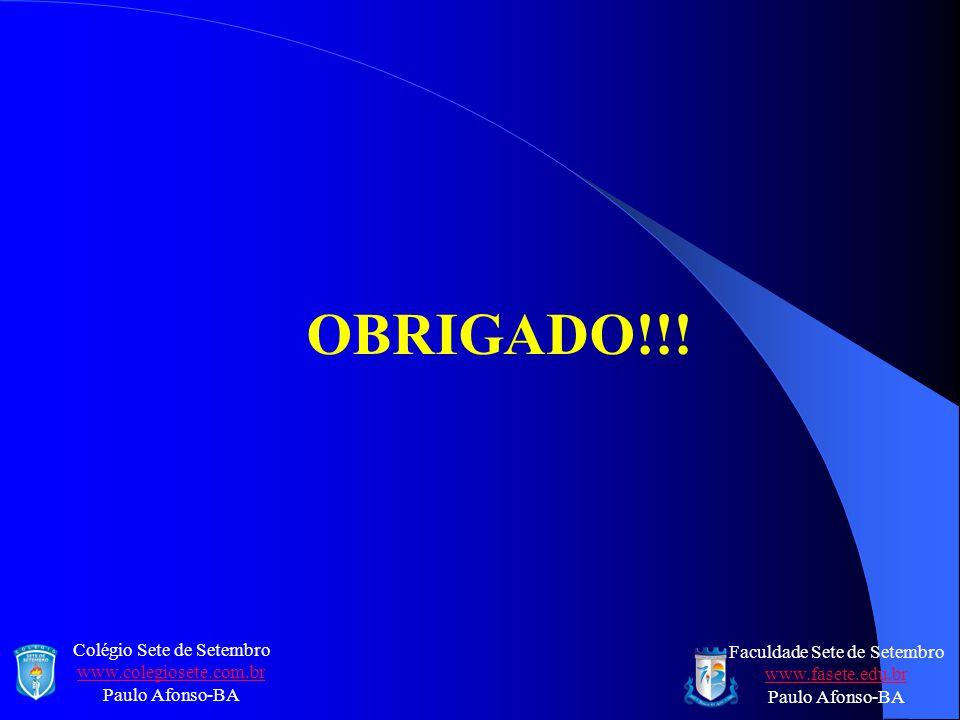 OBRIGADO!!! Colégio Sete de Setembro www.colegiosete.com.br