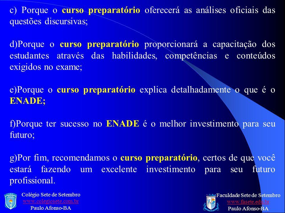 e)Porque o curso preparatório explica detalhadamente o que é o ENADE;