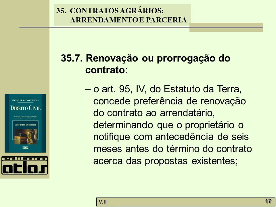 35.7. Renovação ou prorrogação do contrato: